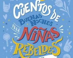 Cuentos de buenas noches para niñas rebeldes. 100 chilenas extraordinarias – Niñas Rebeldes   Descargar PDF