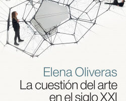 La cuestión del arte en el siglo XXI – Elena Oliveras   Descargar PDF