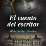 El relato del escritor – Silvia Ibáñez Cambra | Descargar PDF