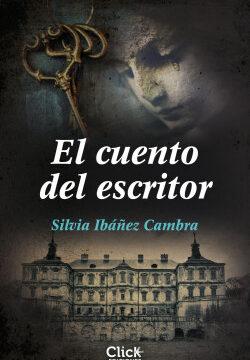 El relato del escritor – Silvia Ibáñez Cambra   Descargar PDF