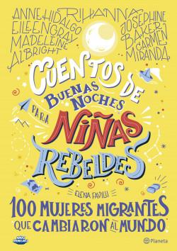Cuentos de buenas noches para niñas rebeldes. 100 mujeres migrantes que cambiaro – Elena Favilli | Descargar PDF