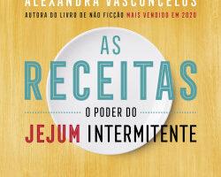 As Receitas O Poder do Jejum Intermitente – Alexandra Vasconcelos   Descargar PDF