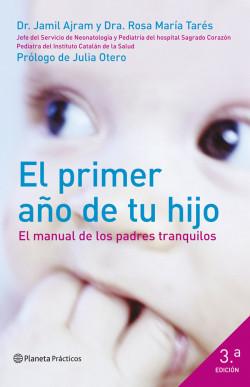 El primer año de tu hijo - Dr. Jamil Ajram,Dra. Rosa María Tarés | Planeta de Libros