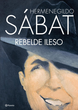 Rebelde ileso - Hermenegildo Sábat | Planeta de Libros