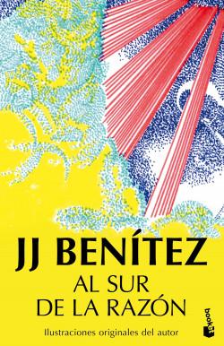 Al sur de la razón - J. J. Benítez | Planeta de Libros