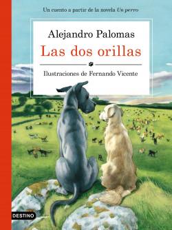 Las dos orillas - Alejandro Palomas,Fernando Vicente | Planeta de Libros