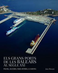 Els grans ports de les Balears al segle XXI - Joan Alemany i Llovera,AA. VV.   Planeta de Libros