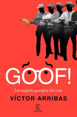 GOOF! Los mejores gazapos del cine - Víctor Arribas Vega | Planeta de Libros