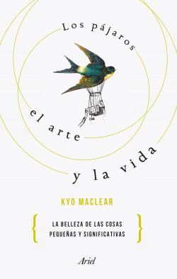 Los pájaros, el arte y la vida - Kyo Maclear   Planeta de Libros