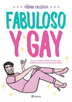 Fabuloso y gay - Pierna Cruzada | Planeta de Libros