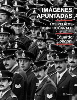 Imágenes apuntadas - Eduardo Víctor Longoni | Planeta de Libros