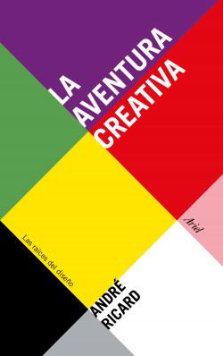La aventura creativa - André Ricard | Planeta de Libros