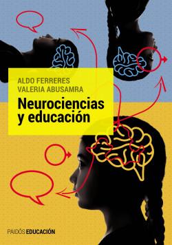 Neurociencias y educación - Ferreres, Aldo Rodolfo,Valeria Abusamra | Planeta de Libros