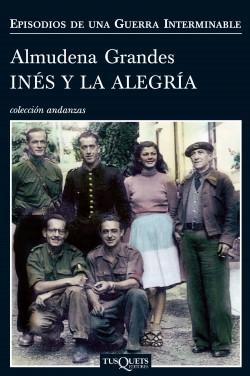Inés y la alegría - Almudena Grandes   Planeta de Libros