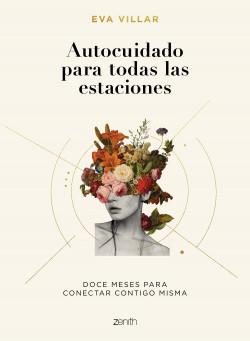 Autocuidado para todas las estaciones - Eva Villar | Planeta de Libros