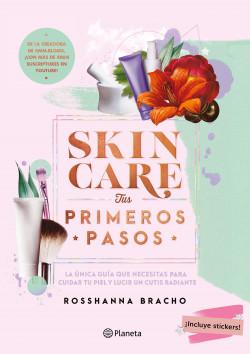 Skincare, tus primeros pasos - Rosshanna Bracho | Planeta de Libros