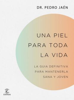 Una piel para toda la vida - Dr. Pedro Jaén   Planeta de Libros