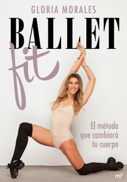 Ballet Fit - Gloria Morales | Planeta de Libros
