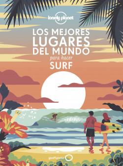 Los mejores lugares del mundo para hacer surf - AA. VV. | Planeta de Libros