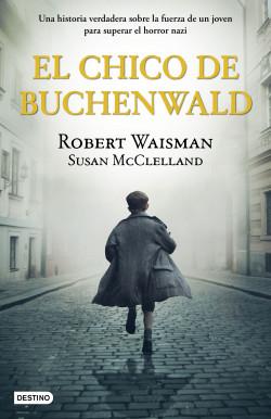 El chico de Buchenwald - Robert Waisman,Susan McClelland | Planeta de Libros
