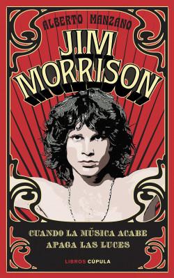 Jim Morrison - Alberto Manzano   Planeta de Libros