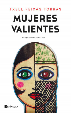 Mujeres valientes - Txell Feixas Torras | Planeta de Libros