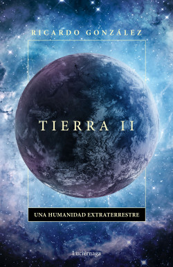 Tierra II - Ricardo González Corpancho | Planeta de Libros