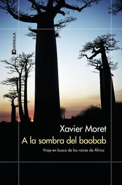 A la sombra del baobab - Xavier Moret | Planeta de Libros