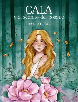 Gala y el secreto del bosque - Cristina Luengo (@cluengoart) | Planeta de Libros
