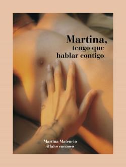 Martina, tengo que hablar contigo - Martina Matencio (@lalovenenoso) | Planeta de Libros