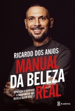 Manual da beleza real - Ricardo dos Anjos   Planeta de Libros