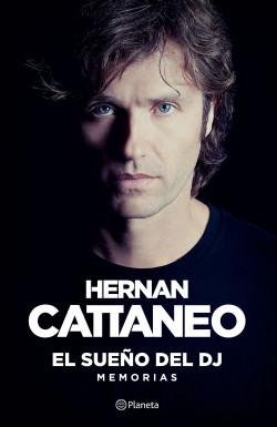El sueño del DJ - Hernan Cattaneo   Planeta de Libros