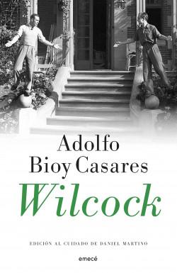 WILCOCK - Adolfo Bioy Casares   Planeta de Libros