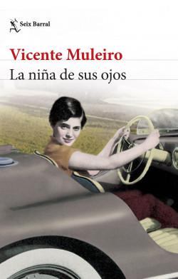 La niña de sus ojos - Vicente Muleiro | Planeta de Libros