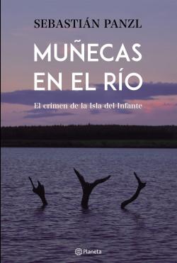 Muñecas en el río - Sebastian Panzl | Planeta de Libros