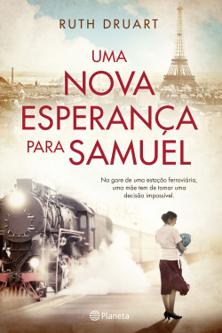 Uma Nova Esperança para Samuel - Ruth Druart | Planeta de Libros
