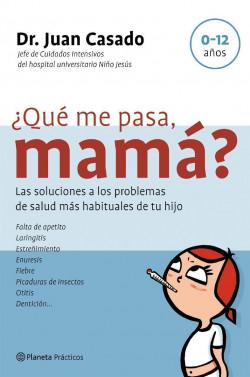 ¿Qué me pasa, mamá? - Dr. Juan Casado   Planeta de Libros