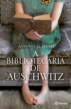 A Bibliotecária de Auschwitz - Ed.  aumentada - Toni Iturbe | Planeta de Libros