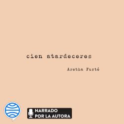 Cien atardeceres - Aretha Fusté (@arethalagalleta) | Planeta de Libros