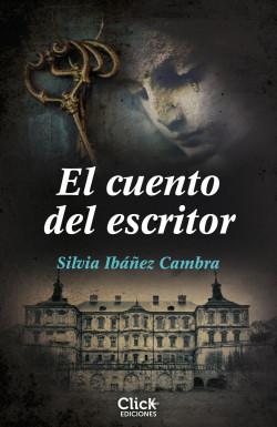 El cuento del escritor - Silvia Ibáñez Cambra   Planeta de Libros