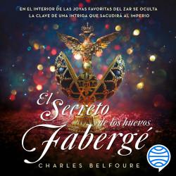 El secreto de los huevos Fabergé - Charles Belfoure   Planeta de Libros