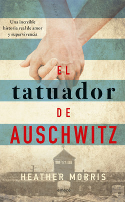El tatuador de Auschwitz - Heather Morris | Planeta de Libros