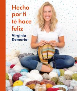 Hecho por ti te hace feliz - Virginia Demaría | Planeta de Libros