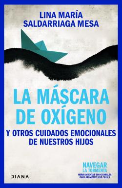 La máscara de Oxígeno - Varios Autores | Planeta de Libros