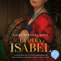 La otra Isabel - Laura Martínez-Belli | Planeta de Libros