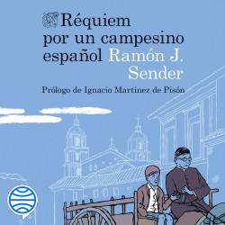 Réquiem por un campesino español - Ramón J. Sender | Planeta de Libros