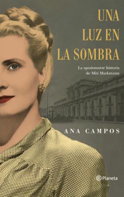 Una luz en la sombra - Ana Campos | Planeta de Libros