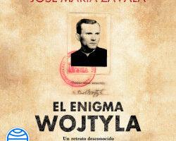 El enigma Wojtyla – José María Zavala   Descargar PDF