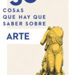50 cosas que hay que aprender sobre arte – Susie Hodge | Descargar PDF