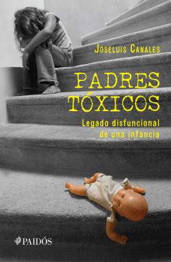 Padres tóxicos – Joseluis Canales   Descargar PDF